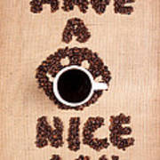 Have A Nice Coffee Day Art Print