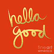 Hella Good In Orange And Gold Art Print