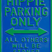 Hippie Parking Only Sign Art Print