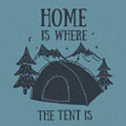 Home Is Where The Tent Is Hand-drawn Art Print