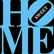 Home Sweet Home 20130713 Blue Black White Art Print