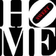 Home Sweet Home 20130713 White Black Red Art Print by Wingsdomain Art and Photography