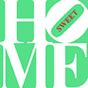 Home Sweet Home 20130713 White Green Red Art Print by Wingsdomain Art and Photography
