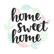 Home Sweet Home Quote. Handwritten Art Print