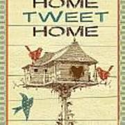Home Tweet Home Art Print