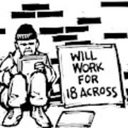 Homeless Man With Sign That Reads: Will Work Art Print