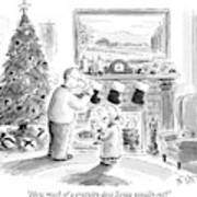 How Much Of A Gratuity Does Santa Usually Get? Art Print