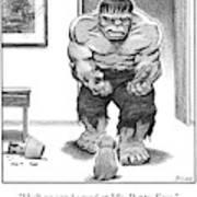 Hulk No Can Be Mad At Mr. Puppy Face Art Print