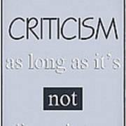 Humorous Poster - Criticism Art Print