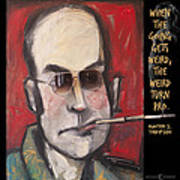 Hunter S. Thompson Weird Quote Poster Art Print