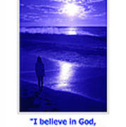 I Believe In God Art Print