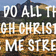 I Can Do All Things Through Christ Who Gives Me Strength Art Print
