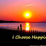 I Choose Happiness Art Print