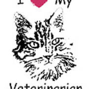 I Love My Veterinarian Art Print