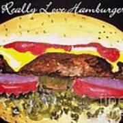 I Really Love Hamburgers Art Print