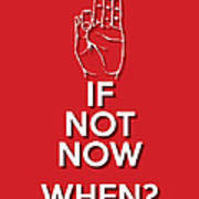 If Not Now 2 Red Art Print