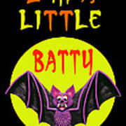 I'm A Little Batty Art Print