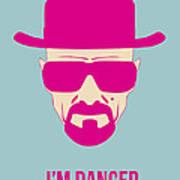 I'm Danger Poster 2 Art Print