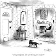 I'm Going Out.  Do You Need Any Voles? Art Print