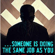 In Germany Someone Is Doing The Same Job As You Art Print