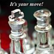 It's Your Move Art Print