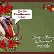 I've Been Invited To A Turkey Dinner Holiday Greeting  Art Print