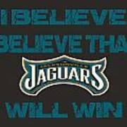 Jacksonville Jaguars I Believe Art Print