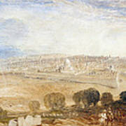 Jerusalem From The Mount Of Olives Art Print by Joseph Mallord William Turner