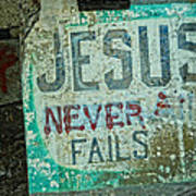 Jesus Never Fails Art Print