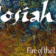Josiah - Fire Of The Lord Art Print
