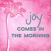 Joy Comes In The Morning Pink And White Art Print