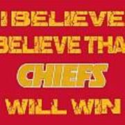 Kansas City Chiefs I Believe Art Print