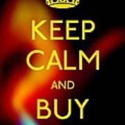 Keep Calm And Buy Gold Art Print