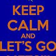 Keep Calm And Lets Go Mets Art Print