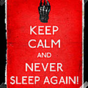 Keep Calm And Never Sleep Again Art Print