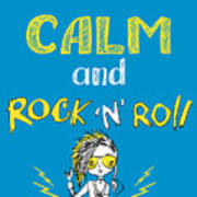 Keep Calm And Rock And Roll , Hand Art Print