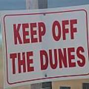 Keep Off The Dunes Art Print