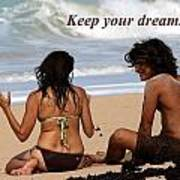 Keep Your Dreams Alive Art Print