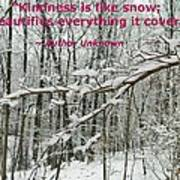 Kindness Is Like Snow Art Print