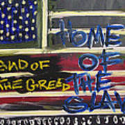 Land Of The Greed Home Of The Slave Art Print
