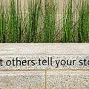 Let Others Tell Your Story Art Print