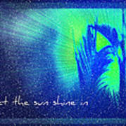 Let The Sun Shine In Art Print