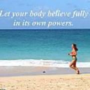 Let Your Body Believe Art Print
