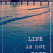 Life Is Not A Race Art Print