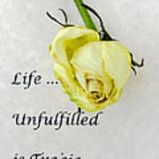 Life Unfulfilled Is Tragic Art Print