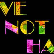 Love Not Hate Crazy Daisies Black Art Print