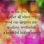 Love Vibration Is Healing Energy Art Print