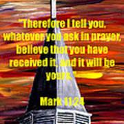Mark 11 24  Art Print
