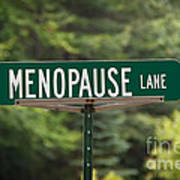 Menopause Lane Sign Art Print by Sue Smith