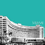 Miami Skyline Fontainebleau Hotel - Teal Art Print